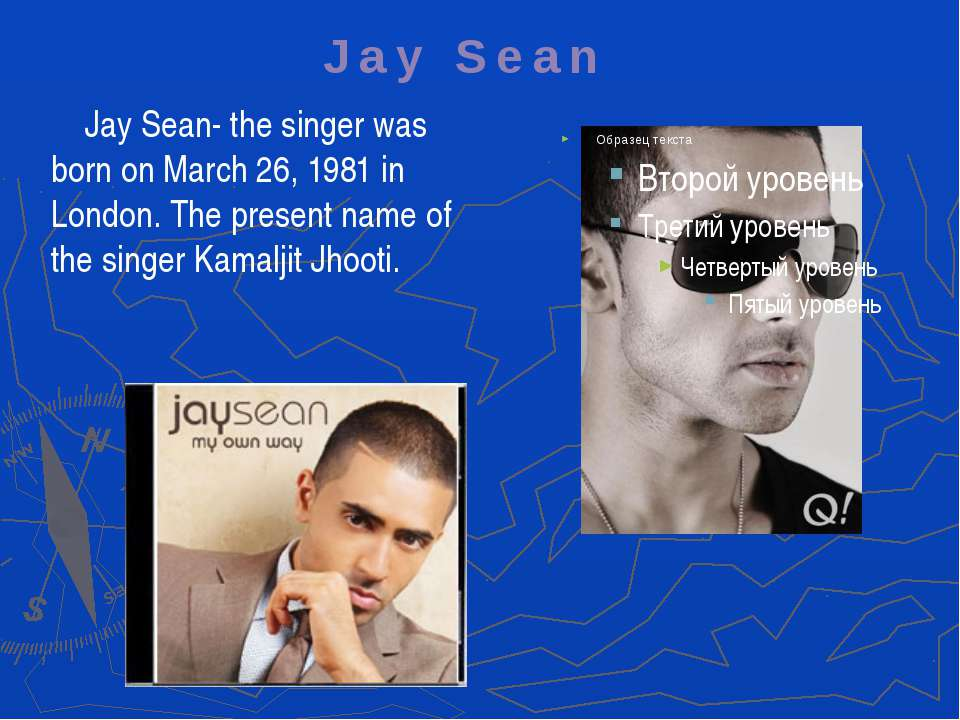 Jay Sean- the singer was born on March 26, 1981 in London. The present name o...