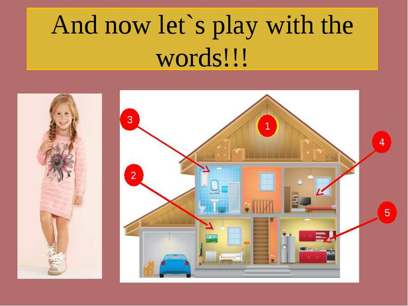 And now let`s play with the words!!! 3 2 4 5 1