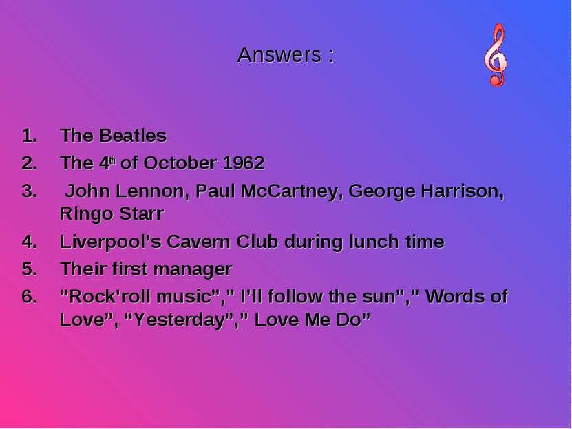Answers : The Beatles The 4th of October 1962 John Lennon, Paul McCartney, Ge...
