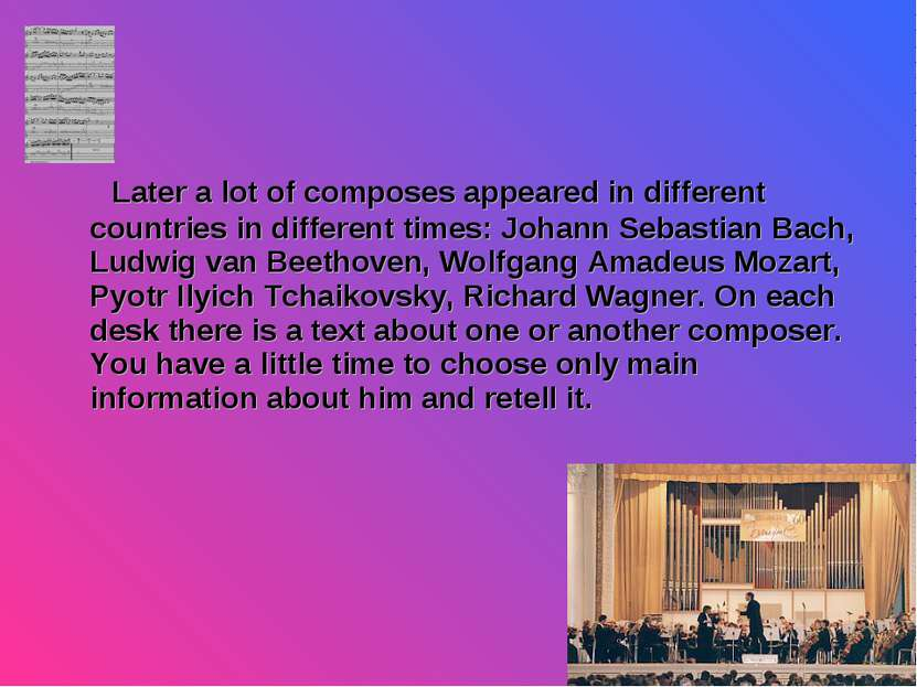 Later a lot of composes appeared in different countries in different times: J...