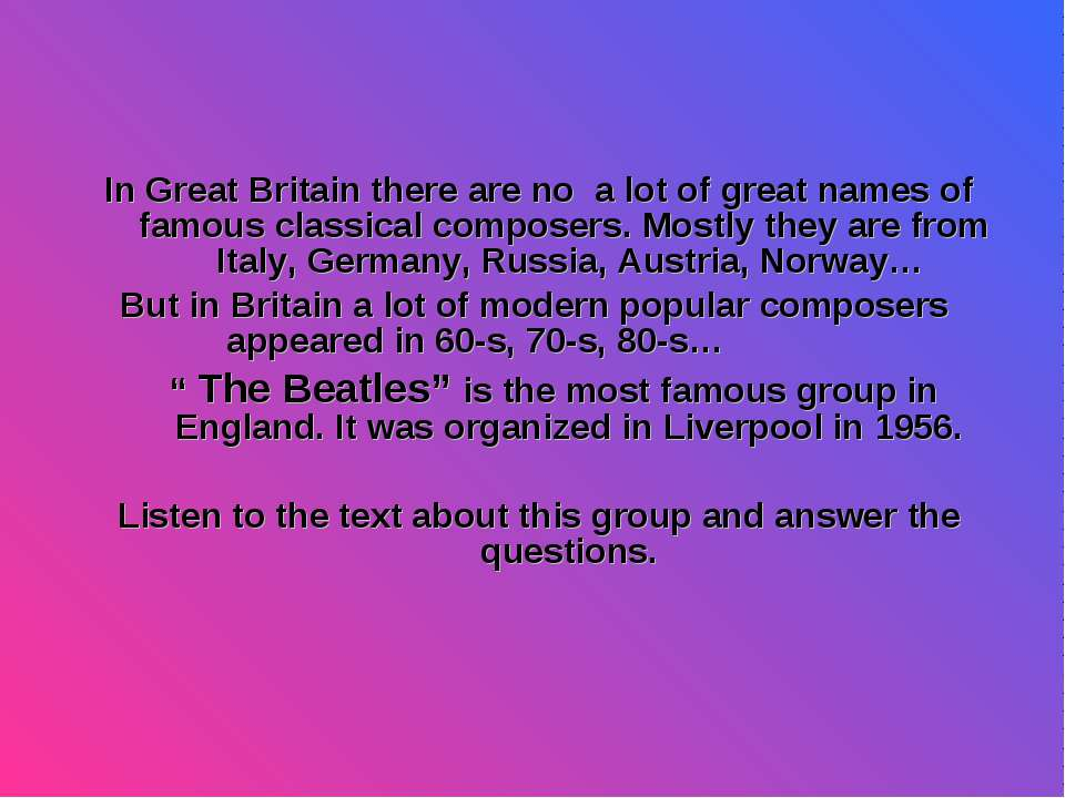 In Great Britain there are no a lot of great names of famous classical compos...