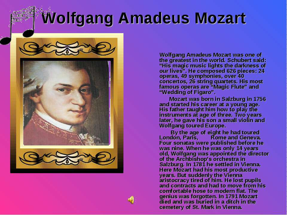 Wolfgang Amadeus Mozart Wolfgang Amadeus Mozart was one of the greatest in th...