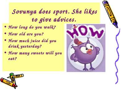 Sovunya does sport. She likes to give advices. How long do you walk? How old ...