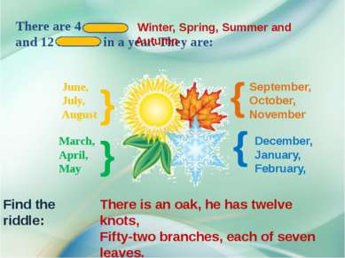 } December, January, February, June, July, August } } March, April, May There...