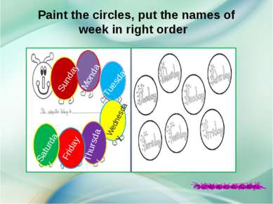 Paint the circles, put the names of week in right order Monday Tuesday Wednes...