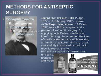 METHODS FOR ANTISEPTIC SURGERY Joseph Lister, 1st Baron Lister(5 April 1827...
