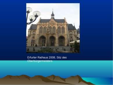Erfurter Rathaus 2008, Sitz des Oberbürgermeisters
