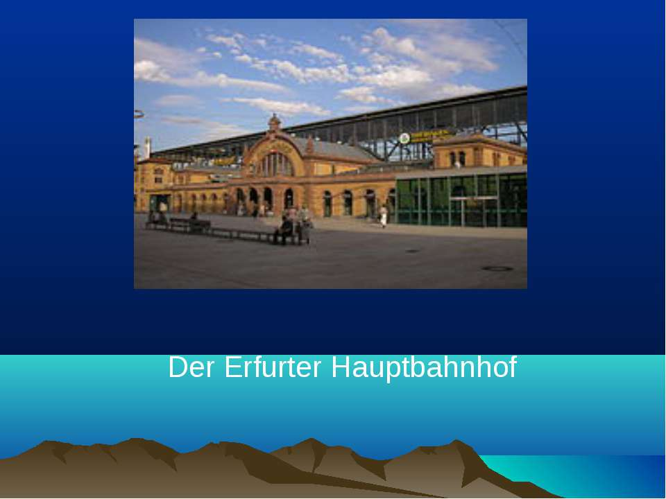Der Erfurter Hauptbahnhof