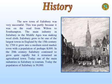 The new town of Salisbury was very successful. This was partly because it was...