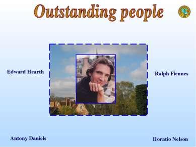 Edward Hearth Antony Daniels Ralph Fiennes Horatio Nelson