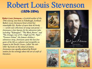 Robert Louis Stevenson, a Scottish author of the 19th century, was born in Ed...