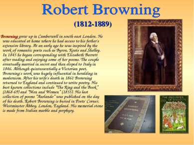 Browning grew up in Camberwell in south-east London. He was educated at home ...