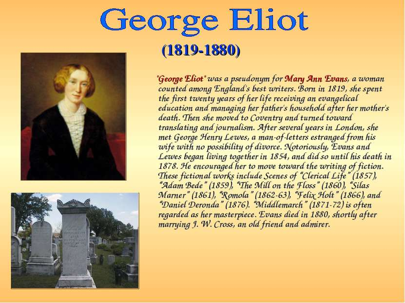 """George Eliot"" was a pseudonym for Mary Ann Evans, a woman counted among En..."