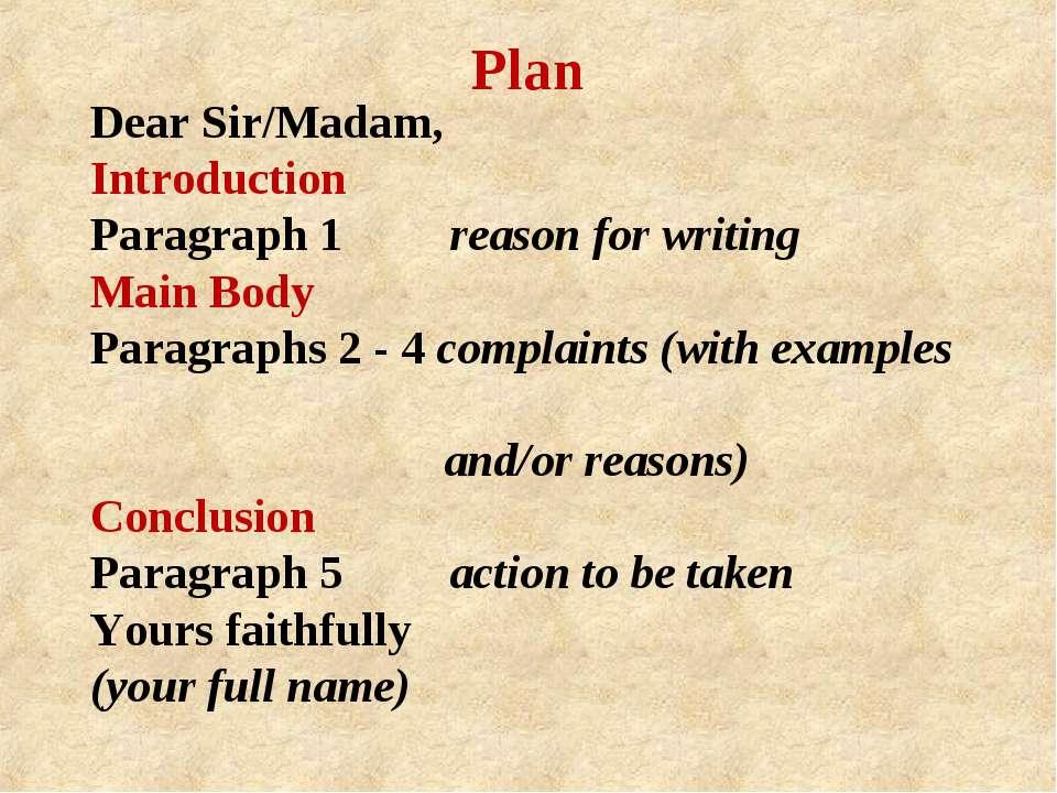 Dear Sir/Madam, Introduction Paragraph 1 reason for writing Main Body Paragra...