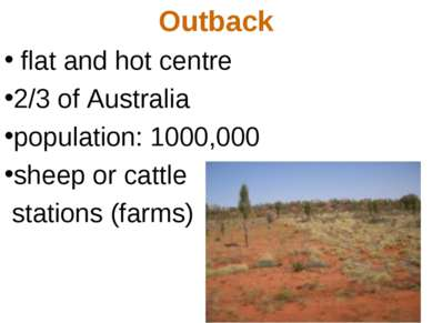 Outback flat and hot centre 2/3 of Australia population: 1000,000 sheep or ca...