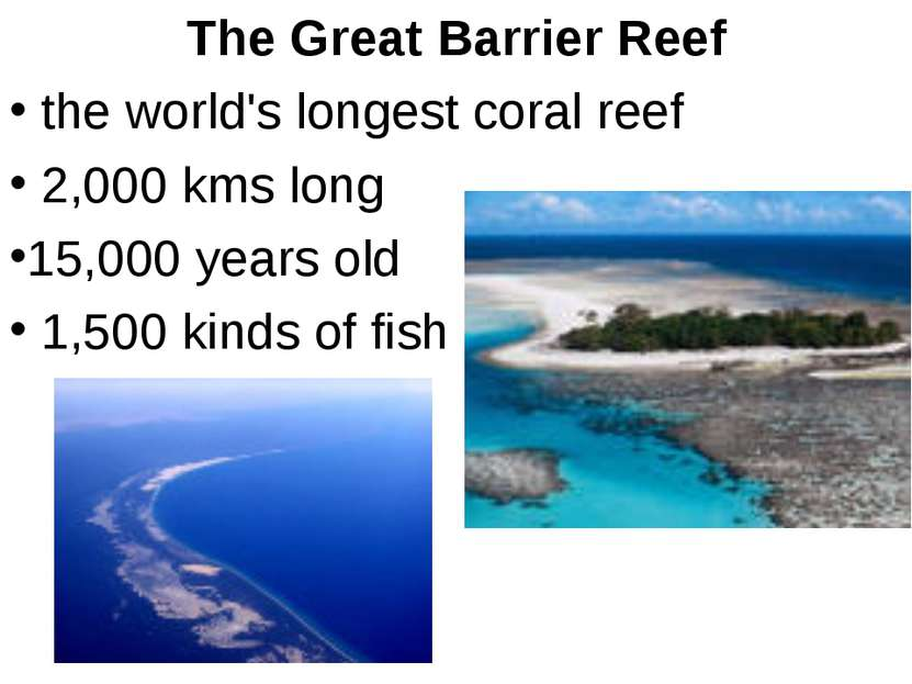 The Great Barrier Reef the world's longest coral reef 2,000 kms long 15,000 y...