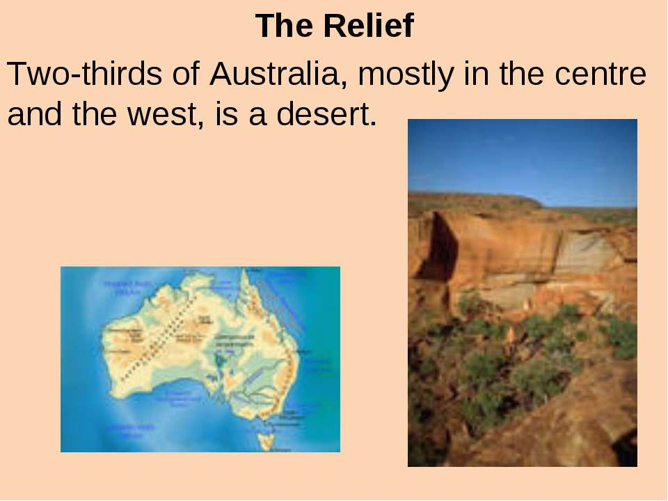 The Relief Two-thirds of Australia, mostly in the centre and the west, is a d...
