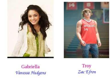 Gabriella Vanessa Hudgens Troy Zac Efron