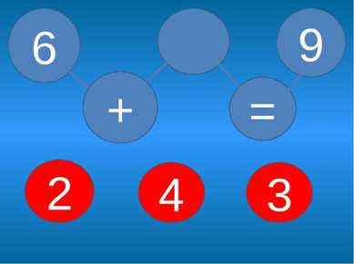 + 4 3 2 = 6 9
