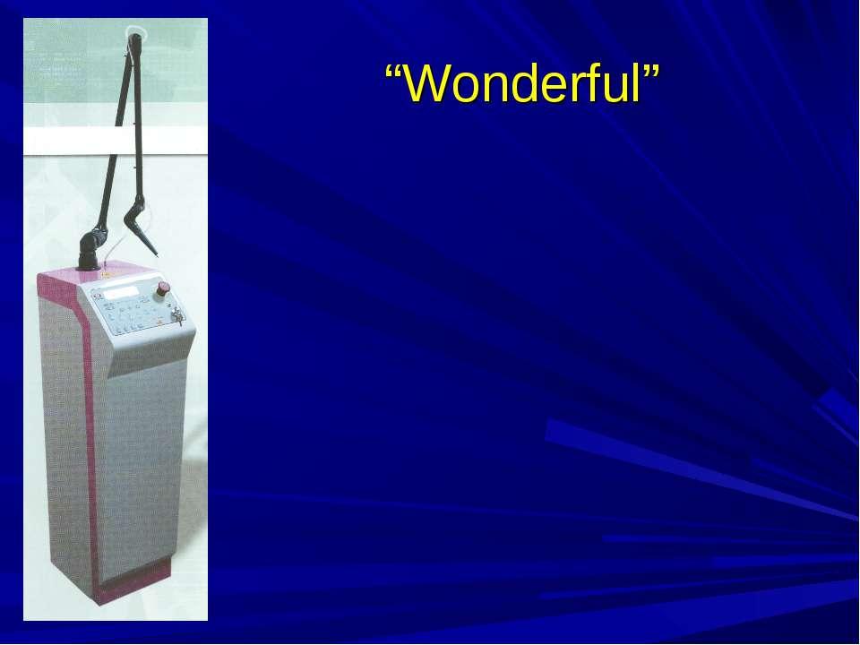 """Wonderful"""