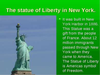 The statue of Liberty in New York. It was built in New York Harbor in 1886. T...