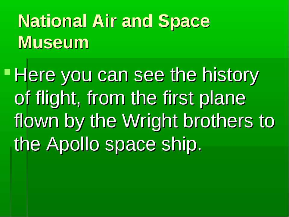 National Air and Space Museum Here you can see the history of flight, from th...