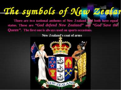 The symbols of New Zealand There are two national anthems of New Zealand and ...