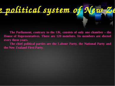The political system of New Zealand The Parliament, contrary to the UK, consi...