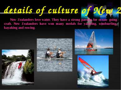 Some details of culture of New Zealand New Zealanders love water. They have a...