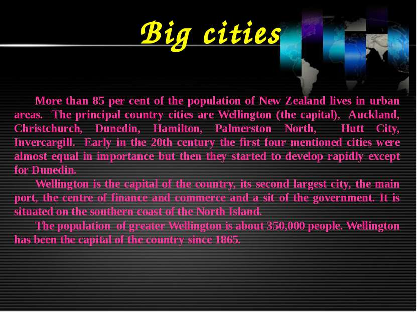 Big cities More than 85 per cent of the population of New Zealand lives in ur...