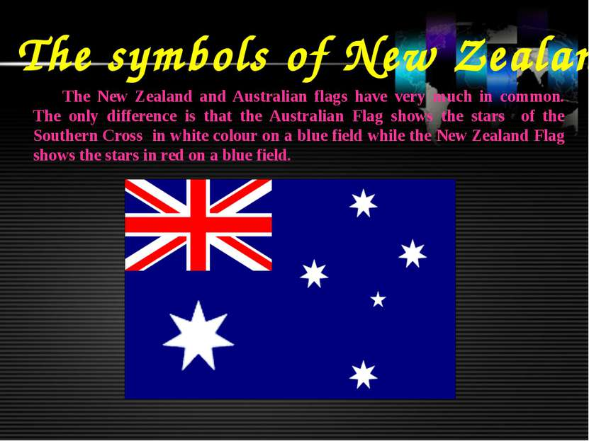The symbols of New Zealand The New Zealand and Australian flags have very muc...