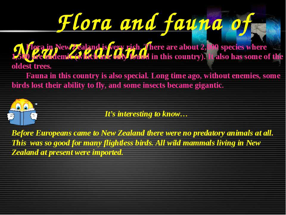 Flora and fauna of New Zealand Flora in New Zealand is very rich. There are a...