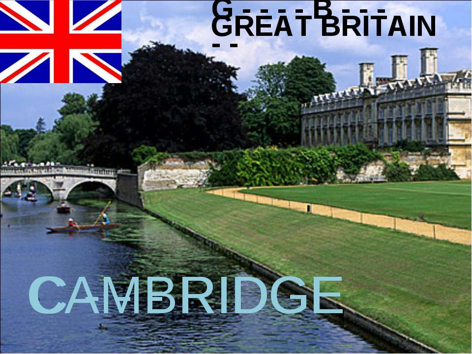G - - - - B - - - - - GREAT BRITAIN C - - - RIDGE CAMBRIDGE