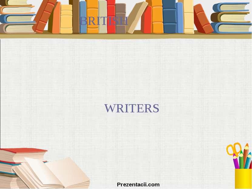 BRITISH WRITERS Prezentacii.com