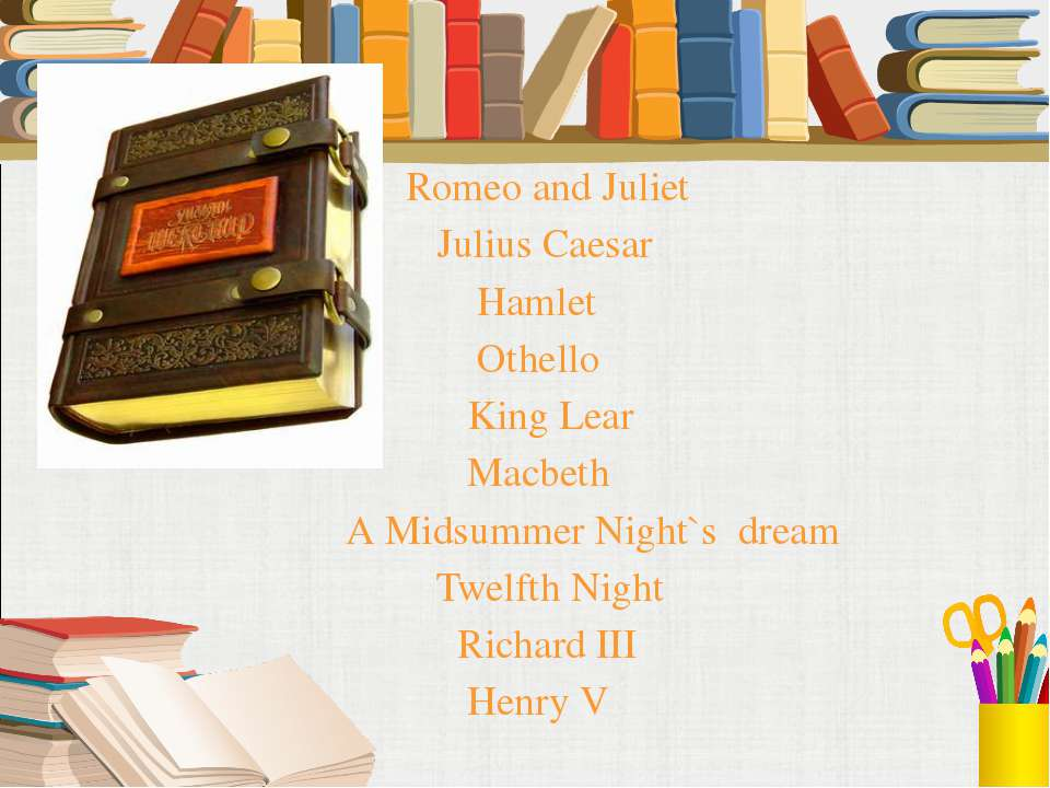 Romeo and Juliet Julius Caesar Hamlet Othello King Lear Macbeth A Midsummer N...