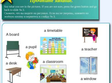 A board a pupil a desk a timetable a classroom a window a teacher Read the ta...