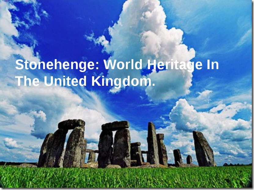 Stonehenge: World Heritage In The United Kingdom.