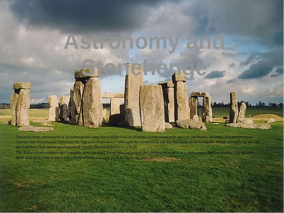 Astronomy and Stonehenge The prehistoric monument of Stonehenge has long been...