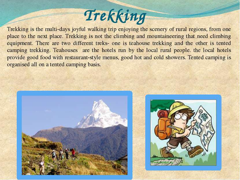 Trekking Trekking is the multi-days joyful walking trip enjoying the scenery ...