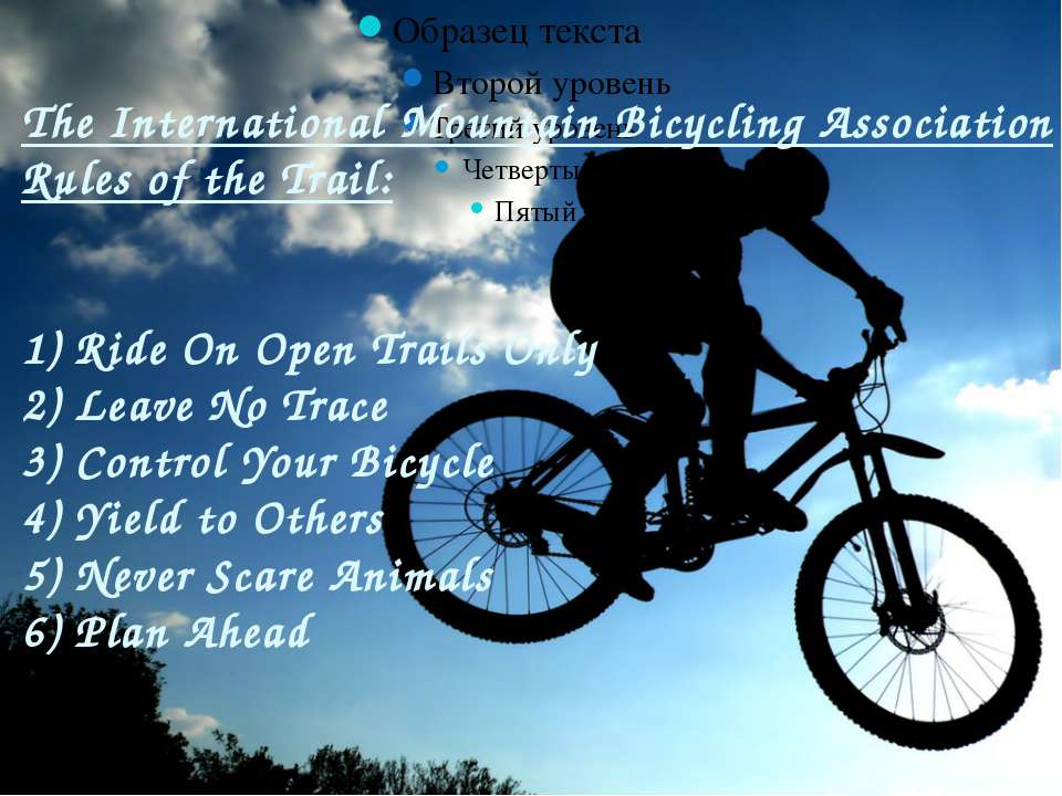The International Mountain Bicycling Association Rules of the Trail: 1) Ride ...