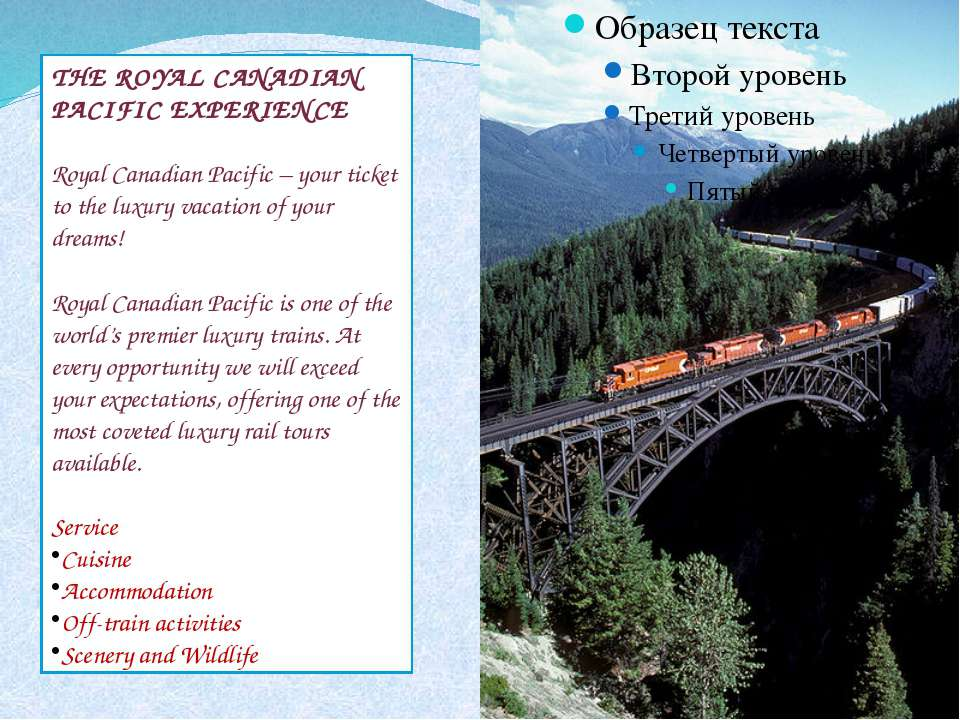 THE ROYAL CANADIAN PACIFIC EXPERIENCE Royal Canadian Pacific – your ticket to...