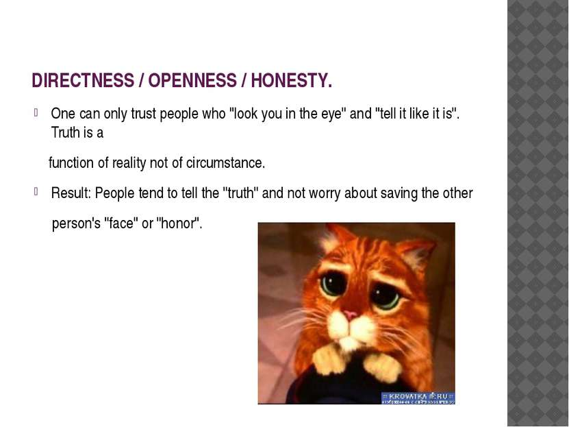"DIRECTNESS / OPENNESS / HONESTY. One can only trust people who ""look you in t..."