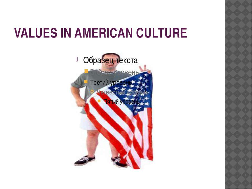 VALUES IN AMERICAN CULTURE