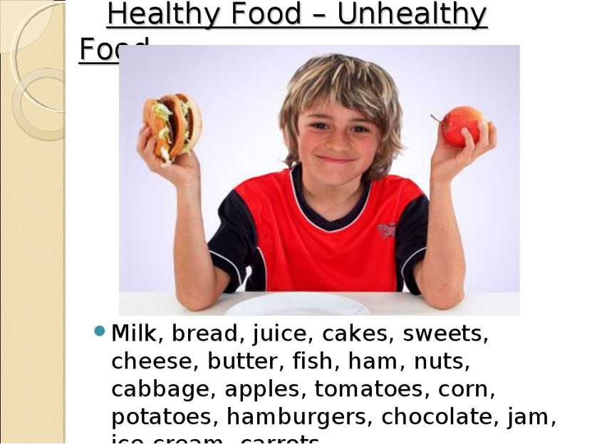 Healthy Food – Unhealthy Food. Milk, bread, juice, cakes, sweets, cheese, but...