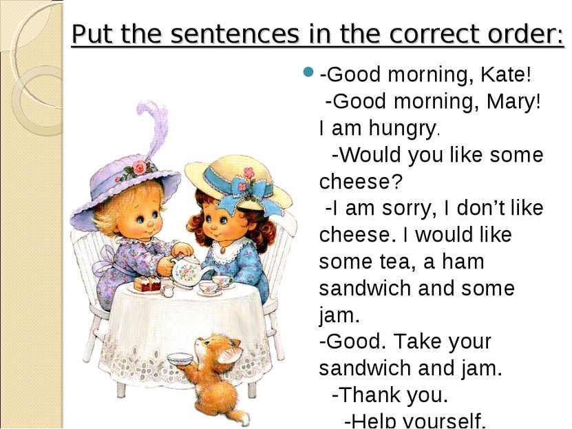 Put the sentences in the correct order: -Good morning, Kate! -Good morning, M...