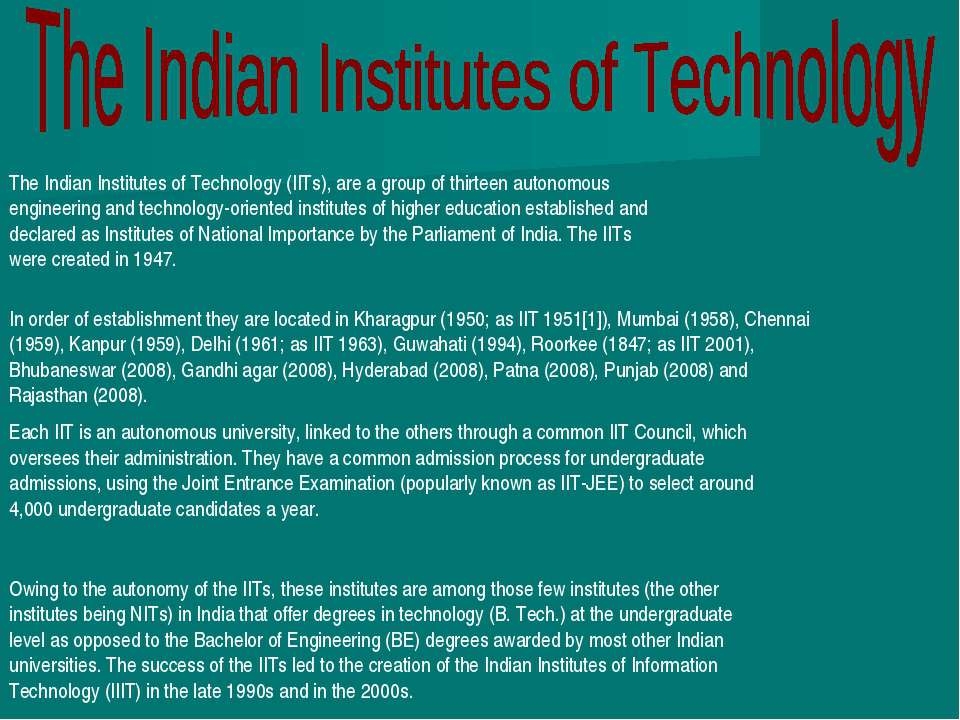 Owing to the autonomy of the IITs, these institutes are among those few insti...