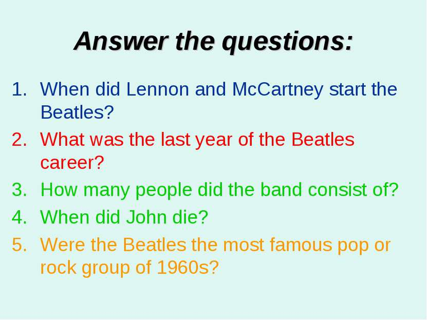Answer the questions: When did Lennon and McCartney start the Beatles? What w...
