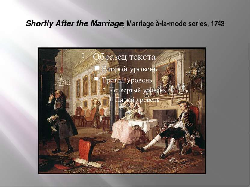 Shortly After the Marriage, Marriage à-la-mode series, 1743