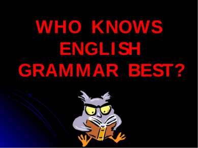 WHO KNOWS ENGLISH GRAMMAR BEST?