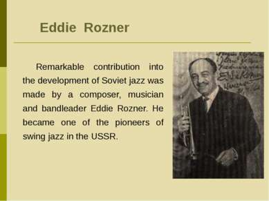 Eddie Rozner Remarkable contribution into the development of Soviet jazz was ...